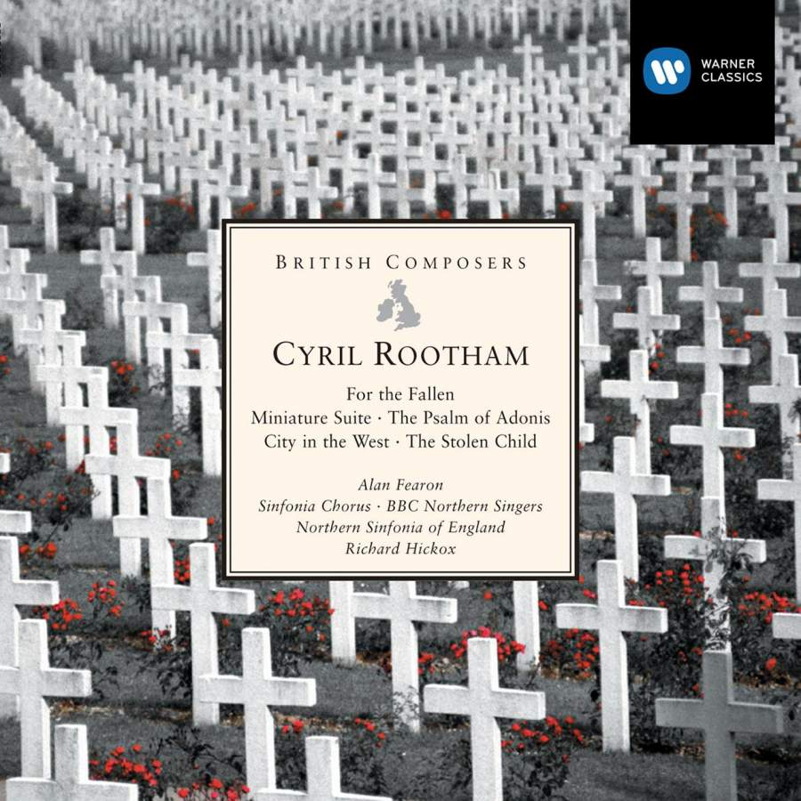 Cyril Rootham: For the Fallen and other works (Warner Classics)